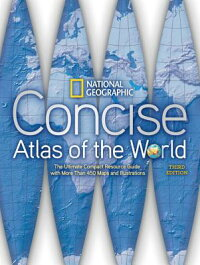 NationalGeographicConciseAtlasoftheWorld,ThirdEdition[NationalGeographic]