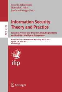 InformationSecurityTheoryandPractice.Security,PrivacyandTrustinComputingSystemsandAmbie[IoannisAskoxylakis]