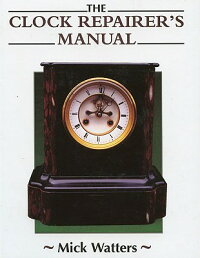TheClockRepairer'sManual[MickWatters]