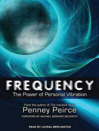 Frequency:ThePowerofPersonalVibration[PenneyPeirce]