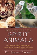 Pocket Guide to Spirit Animals: Understanding Messages from Your Animal Spirit Guides