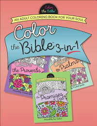 ColortheBible(r)3-In-1(Volume2):AnAdultColoringBookforYourSoul[LoriSiebert]