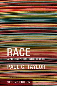 Race:APhilosophicalIntroduction[PaulC.Taylor]