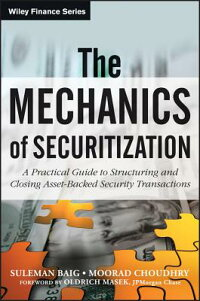TheMechanicsofSecuritization:APracticalGuidetoStructuringandClosingAsset-BackedSecurity[MooradChoudhry]