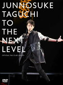 TO THE NEXT LEVEL 〜 Official Fan Club Limited
