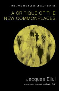 ACritiqueoftheNewCommonplaces[JacquesEllul]