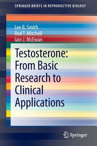 Testosterone:FromBasicResearchtoClinicalApplications[LeeB.Smith]