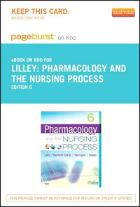 PharmacologyandtheNursingProcess-PageburstE-BookonKno(RetailAccessCard)[LindaLaneLilley]