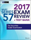 Wiley Finra Series 57 Exam Review 2017: The Securities Trader Examination