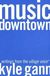 Music_Downtown:_Writings_from