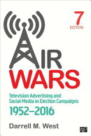Air Wars: Television Advertising and Social Media in Election Campaigns, 1952-2016 (Seventh Edition)