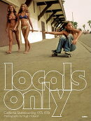 LOCALS ONLY:CALIFORNIA SKATEBOARDING(H)