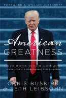 American Greatness: How Conservatism Inc. Missed the 2016 Election and What the D.C. Establishment N
