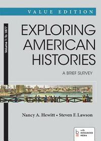 ExploringAmericanHistories:ABriefSurvey,ValueEdition,Volume1:To1877[NancyA.Hewitt]
