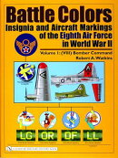 Battle Colors: Insignia and Aircraft Markings of the Eighth Air Force in World War II: Vol.1/(VIII)