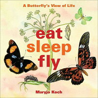 Eat,Sleep,Fly:AButterfly'sViewofLife