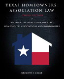 Texas Homeowners Association Law: Third Edition: The Essential Legal Guide for Texas Homeowners Asso