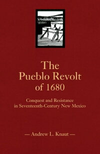 The_Pueblo_Revolt_Of_1680:_Con