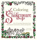 Coloring Shakespeare: Over 30 Stunning Illustrations from Shakespeare's Most Famous Sonnets and Spee