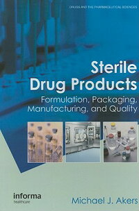 SterileDrugProducts:Formulation,Packaging,ManufacturingandQuality