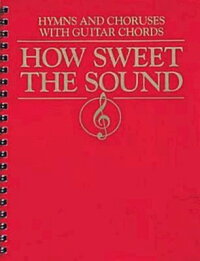 How_Sweet_the_Sound_Hymns_and