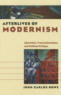 AfterlivesofModernism:Liberalism,Transnationalism,andPoliticalCritique