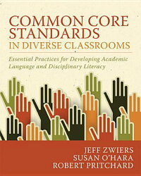 CommonCoreStandardsinDiverseClassrooms:EssentialPracticesforDevelopingAcademicLanguagean[JeffZwiers]