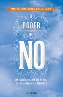 El Poder del No / The Power of No: Because One Little Word Can Bring Health, Abundance, and Happines