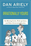 Irrationally Yours: On Missing Socks, Pickup Lines, and Other Existential Puzzles