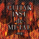 GUITAR_INST−de−METAL〜オヤジ魂〜