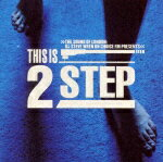 THE_SOUND_OF_LONDON:DJ_STEVE_WREN_ON_CHOICE_FM_PRESENTS〜THIS_IS_2STEP
