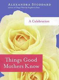 Things_Good_Mothers_Know:_A_Ce