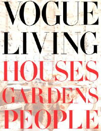 Vogue_Living:_Houses,_Gardens,