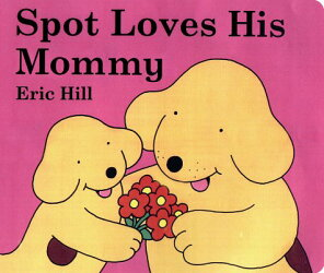 SPOT LOVES HIS MOMMY(BB)