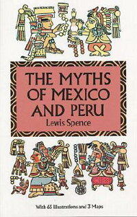 MYTHS_OF_MEXICO_AND_PERU,THE