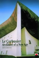 LE_CORBUSIER:ARCHITECT_OF_A_NE