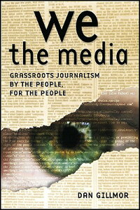 We_the_Media:_Grassroots_Journ