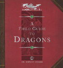 Dragonology: Field Guide to Dragons [With 12 Easy-To-Assemble Dragon Models]
