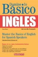 Domine Lo Basico Ingles/Master The Basics Of English For Spanish Speakers