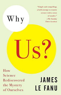Why_Us?:_How_Science_Rediscove