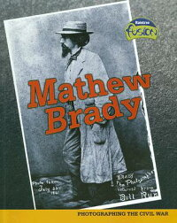 Mathew_Brady:_Photographing_th