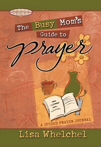 The_Busy_Mom's_Guide_to_Prayer