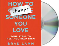 How_to_Change_Someone_You_Love