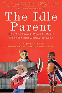 The_Idle_Parent:_Why_Laid-Back