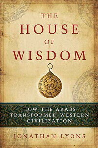 The_House_of_Wisdom:_How_the_A