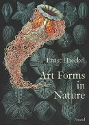 ART FORMS IN NATURE:PRINTS OF ERNST HAEC