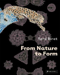 RENE_BINET:FROM_NATURE_TO_FORM