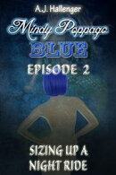 Mindy Poppago: BLUE, Episode 2 - Sizing Up A Night Ride
