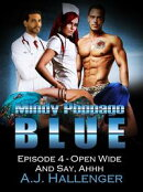 MIndy Poppago:BLUE, Episode 4 - Open Wide And Say, Ahhh