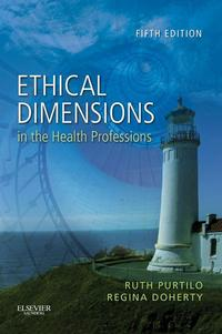 EthicalDimensionsintheHealthProfessions-E-Book